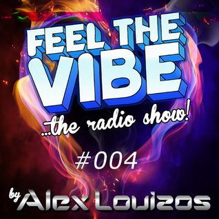 Alex Louizos - Feel The Vibe #004
