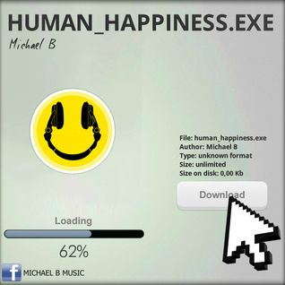 HUMAN_HAPPINESS.EXE - mixed by Michael B