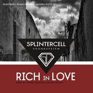 Splintercell Sound Modern Roots Vol. I - Rich in Love (March 2011)
