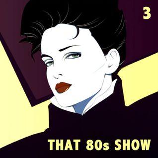 That 80s Show : radio episode 3
