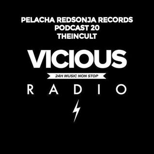 Theincult Mix for Pelacha Redsonja Records / Vicious Radio