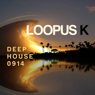 LOOPUS K - DEEP HOUSE 0914