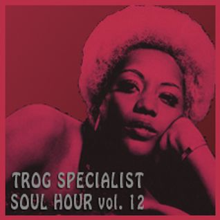 TROG SPECIALIST AUGUST 2015 - SOUL HOUR 12