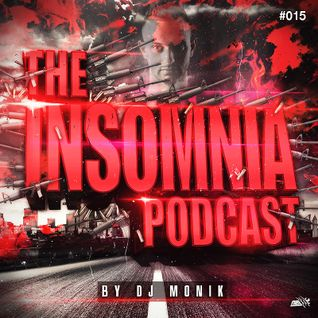 Monik - The Insomnia Podcast - Episode #015