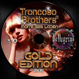 DJ SET CLUB PELLEGRINI GOLD EDITION 2K15 - TRONCOSO BROTHERS - MAITE B2B LADEN