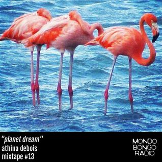 "161. Athina Debois Mixtape #13 ""Planet Dream"""