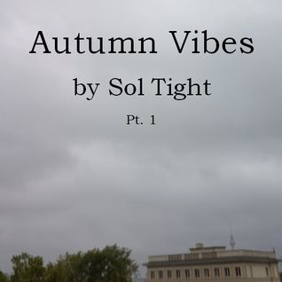 Autumn Vibes by Sol Tight Pt 1