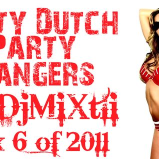 Dirty Dutch Party Bangers! [Mix 6 of 2011]