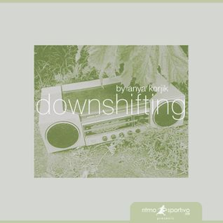 downshifting by anya korjik