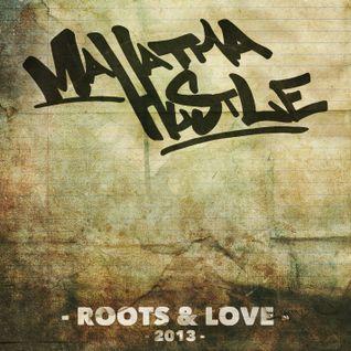 Mahatma Hustle - ROOTS & LOVE 2013