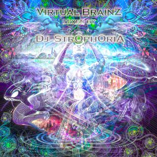 Dj Strophoria - Virtual Brain Rave DjSet (Unio Mystica.Be)