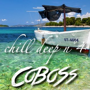 Chill Deep n°4 (FEBRUARY 2016) Mixed by COBOSS #Podcast