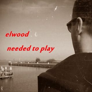 needed to play - elwood - promomix