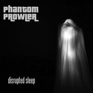 "Phantom Prowler - ""Disrupted Sleep"" (Downtempo/Ambient Mix)"