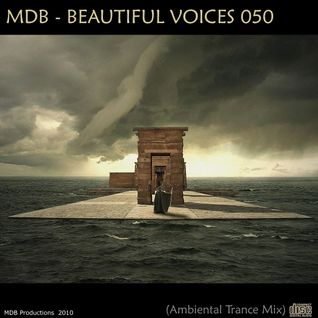 MDB - BEAUTIFUL VOICES 050 (AMBIENTAL TRANCE MIX)