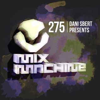 Mix Machine 275 (16 June 2016) With Dani Sbert