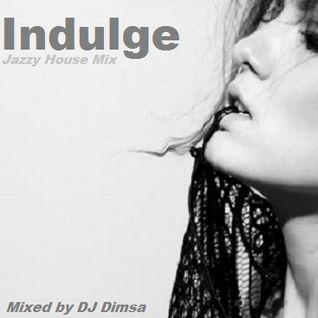 Indulge - Jazzy House Mix (2013)