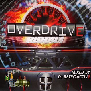 DJ RetroActive - Overdrive Riddim Mix [JA Prod] July 2013