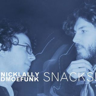 Nick Lally & DMoeFunk present Snacks! Mixtape