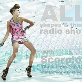 'All Shapes & Things' RADIO SHOW vol9 with scorp!o
