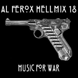 Al Ferox - HellMix 18 Music For War