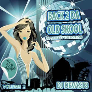 DJ DEVAST8 - Back To Da Old School Volume 2 (80's freestyle Edition)