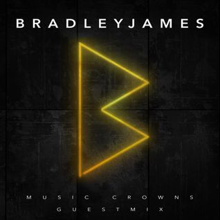 Bradley James - Music Crowns Exclusive Guestmix