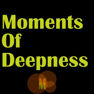 Moments Of Deepness