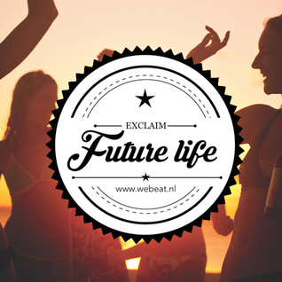 Future Life #051 | We Beat Records | Mixed by Exclaim | Future House