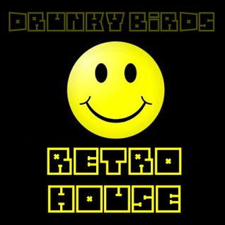 Drunky Birds - Barfly Retro Drunky House Podcast #1