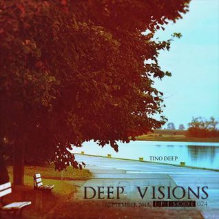 Tino Deep - Deep Visions/Episode 074 (September 2015)