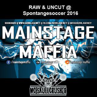 RAW & UNCUT: Mainstage Maffia & Mc Skullcrusher @ Spontangesoccer 2016
