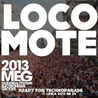 Locomote - Ready For Techno Parade For Meg Montreal