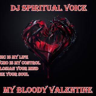 Dj Spiritual Voice - My Bloody Valentine