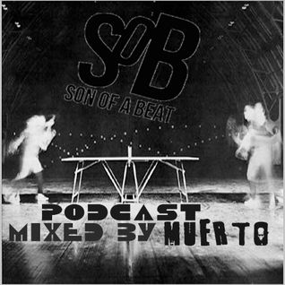 SOB podcast mixed by muerto