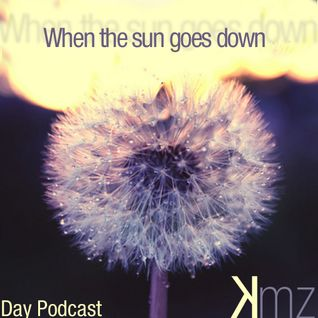 KmZ - When the sun goes down - September 2012 podcast