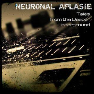 "Tales from the Deeper Underground: ""Neuronal Aplasie"""