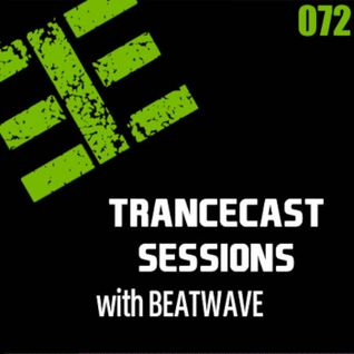 Trancecast Sessions with Beatwave - Episode 072