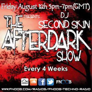 The Afterdark Show - 2nd Hour [16-08-13] Dj Second Skin