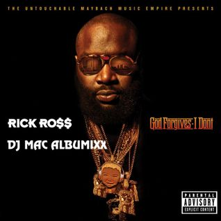 DJ MaC AlbuMixx (Rick Ross - Go Forgives I Don't)