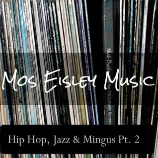 Hip Hop, Jazz & Mingus Pt. 2