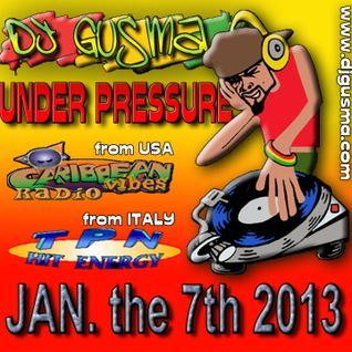 UNDER PRESSURE Reggae Radio Show, January the 7th 2013