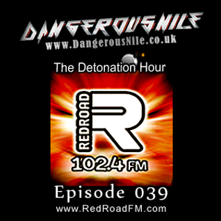 DangerousNile - The Detonation Hour Red Road FM Episode 039 (15/05/2015)