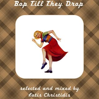 Bop till they drop by DJSpector gr