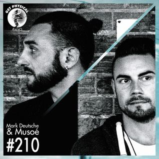 Get Physical Radio #210 mixed by Mark Deutsche & Musoé