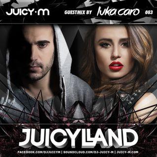 JuicyLand #083 - Luka Caro guestmix