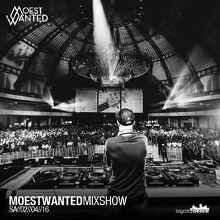 Moestwanted Mixshow on BigCityBeats Radio – 02.04.2016