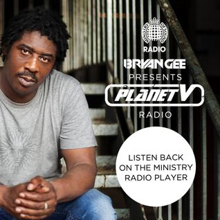 BRYAN GEE PRESENTS PLANET V RADIO ON MINISTRY OF SOUND RADIO 14-01-2014