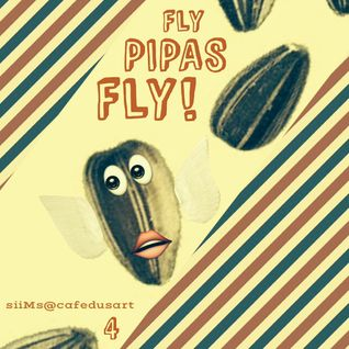 "siiMs@Cafedusart 4 ""Fly Pipas Fly!"""