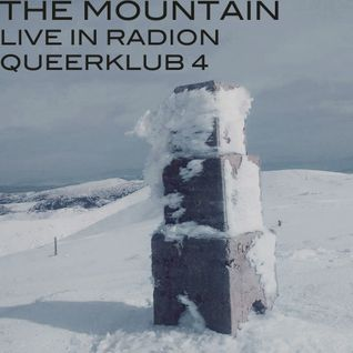 THE MOUNTAIN LIVE IN RADION ON QUEERKLUB 4